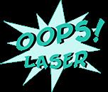 OOPS! Laser